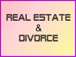 Divorce and Real Estate